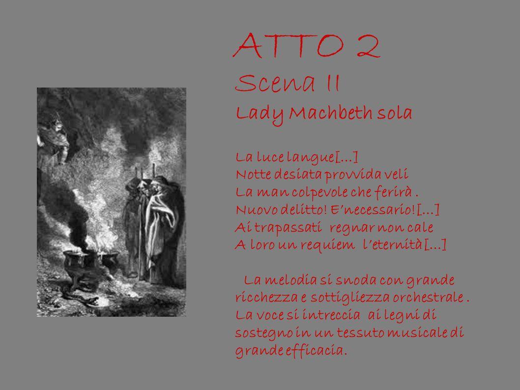 ATTO 2 Scena II Lady Machbeth sola La luce langue[…]